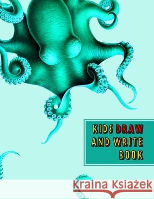 Kids Draw and Write Book: A blank journal of wide lined writing and drawing paper for elementary aged children - Learn handriting and creativity Zoe Swan 9781695513808