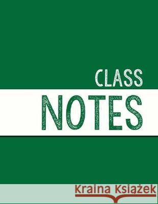 Green Class Notebook: 100 numbered pages, college-ruled, fillable table of contents for quick note retrieval, colors for each subject J. Elsworth Jaye Brooke 9781697621822
