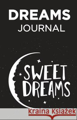 Dreams Journal: Easy to Fill 5.5 x 8.5 Blank Lined Dream Journal/Notebook/Diary Bridget Journal 9781698491196