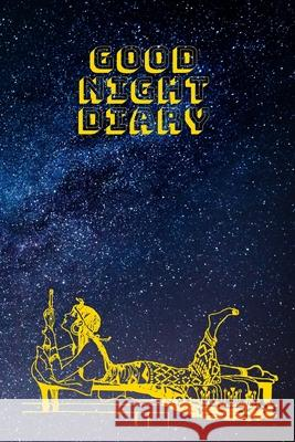 Good Night Diary: Starry sky Cover Tony Tang 9781703844801 Independently Published