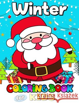 Winter Coloring Book for Kids: Merry Christmas Coloring Pages for Kids Brown Sugar Publishing 9781703915594
