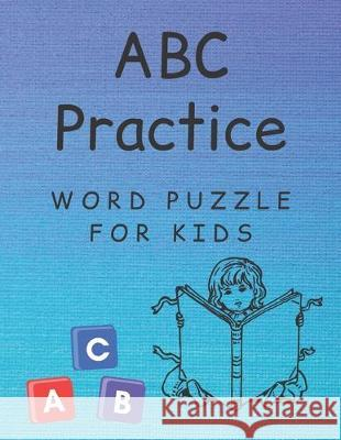 ABC Practice: handwriting practice paper - word search puzzle - for kids Tony Tang 9781705405659 Independently Published