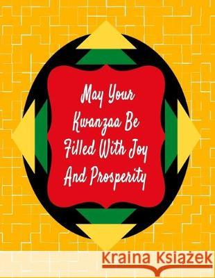 May Your Kwanzaa Be Filled With Joy And Prosperity: Kwanzaa Holiday Composition Notebook Gift Journal Candlelight Publications 9781705504918