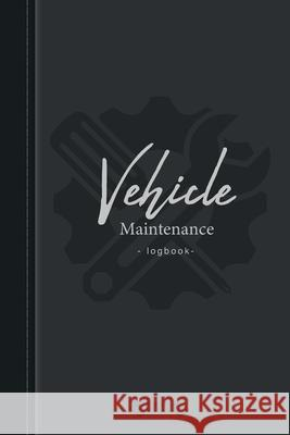 Vehicle maintenance log book: Auto, Car, Truck Checklist Fuel Motorcycles Great Containing Vehicles mileage vehicle Sophia Kingcarter 9781705998137