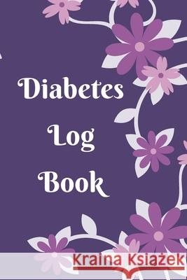 Diabetes Log Book: Weekly Diabetes Record for Blood Sugar, Insuline Dose, Carb Grams and Activity Notes - Daily 1-Year Glucose Tracker - Animafreaks 9781706014973