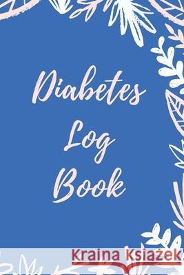 Diabetes Log Book: Weekly Diabetes Record for Blood Sugar, Insuline Dose, Carb Grams and Activity Notes - Daily 1-Year Glucose Tracker - Animafreaks 9781706017066