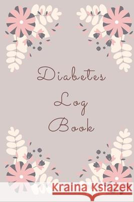 Diabetes Log Book: Weekly Diabetes Record for Blood Sugar, Insuline Dose, Carb Grams and Activity Notes - Daily 1-Year Glucose Tracker - Animafreaks 9781706023692