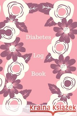 Diabetes Log Book: Weekly Diabetes Record for Blood Sugar, Insuline Dose, Carb Grams and Activity Notes - Daily 1-Year Glucose Tracker - Animafreaks 9781706038962