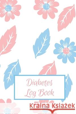 Diabetes Log Book: Weekly Diabetes Record for Blood Sugar, Insuline Dose, Carb Grams and Activity Notes - Daily 1-Year Glucose Tracker - Animafreaks 9781706049876