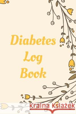 Diabetes Log Book: Weekly Diabetes Record for Blood Sugar, Insuline Dose, Carb Grams and Activity Notes - Daily 1-Year Glucose Tracker - Animafreaks 9781706374473