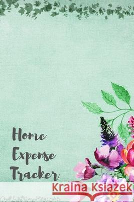 Home Expense Tracker: Personal Expense Tracker: Blank Logbook to Write down Your Home Expense Marky Smarty 9781707451777