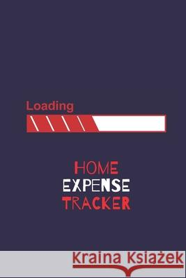 Home Expense Tracker: Personal Expense Tracker: Blank Logbook to Write down Your Home Expense Marky Smarty 9781707458646