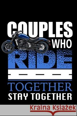 Couples Who Ride Together Stay Together: Motorcycle College Ruled Notebook Redmon's Publishing 9781707855438