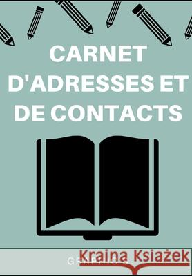 Carnet d'Adresses Et de Contacts: R Graphic's 9781707899807