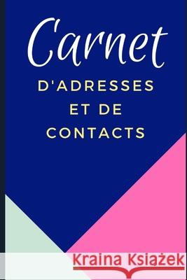 Carnet d'Adresses Et de Contacts: 160 pages - ordre alphab Graphic's 9781707914142