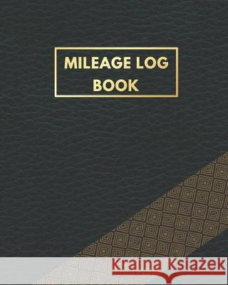 Mileage Log Book: Mileage log book for taxes Luxury Black Cover for Daily Tracking Odometer log for Business and Personal use Roger Wilson 9781708014490