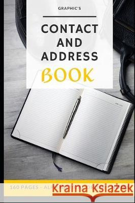 Contact and Address Book: Business and personal organizer - 160 pages Graphic's 9781708227081