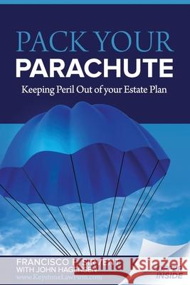 Pack Your Parachute: Keeping Peril Out of Your Estate Plan Francisco P. Sirvent 9781709580314