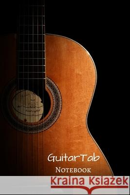 GuitarTab Notebook: A perfect notebook with tablature for guitar to save your guitar lessons and guitar chords Marky Smarty 9781709695964