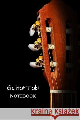 GuitarTab Notebook: A perfect notebook with tablature for guitar to save your guitar lessons and guitar chords Marky Smarty 9781709698668