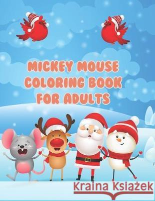 Mickey Mouse Coloring Book For Adults: Mickey Mouse Coloring Book For Adults, Mickey Mouse Christmas Book. 40 Page - 8.5