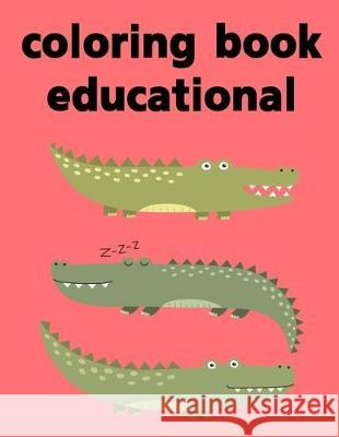 coloring book educational: An Adorable Coloring Book with Cute Animals, Playful Kids, Best Magic for Children Creative Color 9781712031414