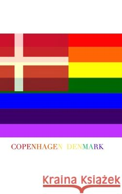 COPENHAGEN DENMARK Gay pride flag blank journal Michael Huhn 9781714740970