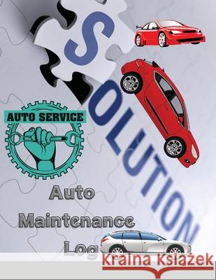 Auto Maintenance Log: Service and Repair Record Book For All Vehicles, Cars and Trucks Max Book 9781716188114