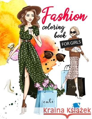 Fashion Coloring Book For Girls: Fashion Fun Coloring Pages For Girls and Kids With Gorgeous Beauty Fashion Style & Other Cute Designs (Coloring Books Lpv Bookplanet 9781716304057