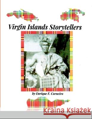 Virgin Islands Storytellers Enrique Corneiro 9781716887826