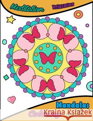 Mandalas Coloring for Kids: Meditation Relaxation Mandalas Coloring Book for Kids Easy to Color Simple Drawing Coloring Pages for Teenagers, Tween Jane Boston 9781717008275
