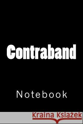 Contraband: Notebook Wild Pages Press 9781717033659
