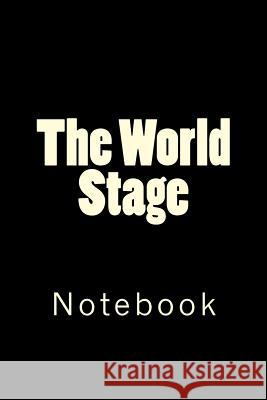 The World Stage: Notebook Wild Pages Press 9781717035127