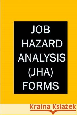 Job Hazard Analysis (Jha) Forms Ryan Mars 9781717051950