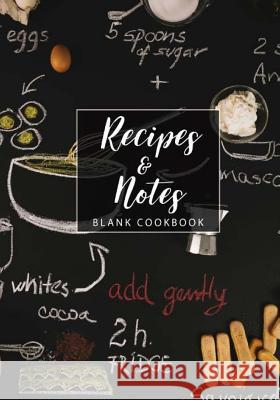 Blank Cookbook Recipes & Notes: Cooking Journal, Blank Recipe Journal to Write in for Mom, Wife, Women, Cookbook Kitchen Recipe Journal (Blank Recipe David Blank Publishing 9781717054999