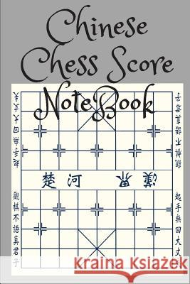 Chinese Chess Score Notebook Mike Murphy 9781717115324