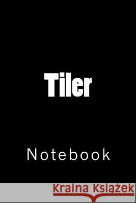 Tiler: Notebook Wild Pages Press 9781717117014