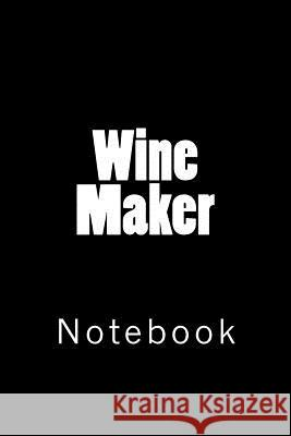 Wine Maker: Notebook Wild Pages Press 9781717121981