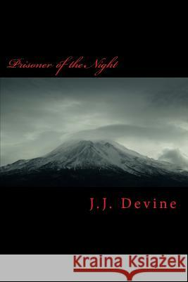 Prisoner of the Night J. J. Devine 9781717176431
