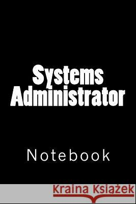 Systems Administrator: Notebook Wild Pages Press 9781717225238