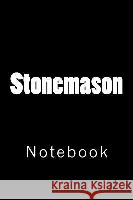 Stonemason: Notebook Wild Pages Press 9781717261632