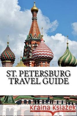 St. Petersburg Travel Guide Liam Winters 9781717273819