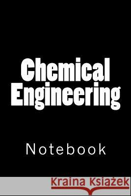 Chemical Engineering: Notebook Wild Pages Press 9781717292230