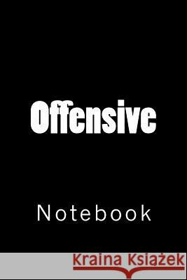 Offensive: Notebook Wild Pages Press 9781717335272