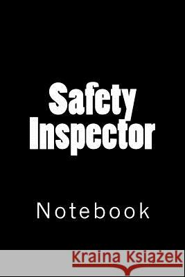 Safety Inspector: Notebook Wild Pages Press 9781717367303