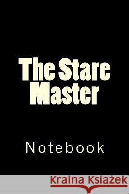 The Stare Master: Notebook Wild Pages Press 9781717525109