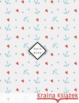 Notebook: Love Anchor on White Cover and Dot Graph Line Sketch Pages, Extra Large (8.5 X 11) Inches, 110 Pages, White Paper, Ske Cutie Whale 9781717533388
