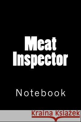 Meat Inspector: Notebook Wild Pages Press 9781717556776