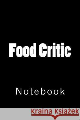 Food Critic Wild Pages Press 9781717582522