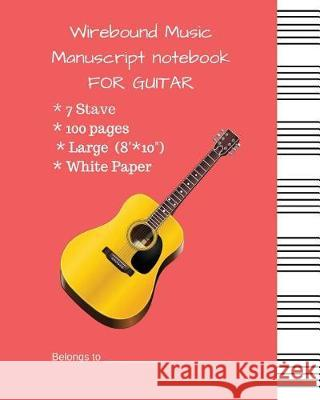 Wirebound Music Manuscript Notebook for Guitar: Music Manuscript Paper / Musicians Notebook / Blank Sheet Music with #ff5c5c Cover Mike Murphy 9781717944382